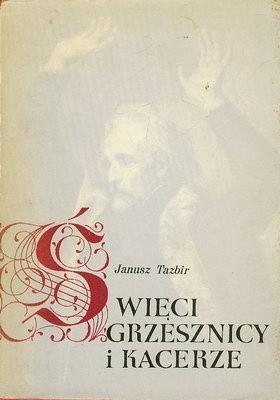 Okładka książki ŚWIĘCI, GRZESZNICY I KACERZE