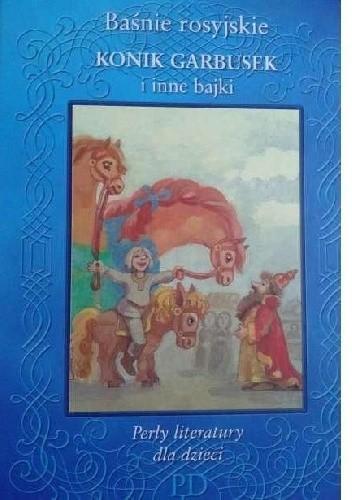 Okładka książki Baśnie rosyjskie ' Konik Garbusek ' i inne bajki