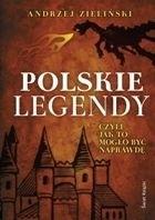 Okładka książki POLSKIE LEGENDY czyli Jak to mogło być naprawdę