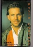 Kevin Costner: Nie autoryzowana biografia