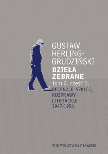 Okładka książki Recenzje, szkice, rozprawy literackie 1947-1956. Dzieła zebrane tom 2, część 1