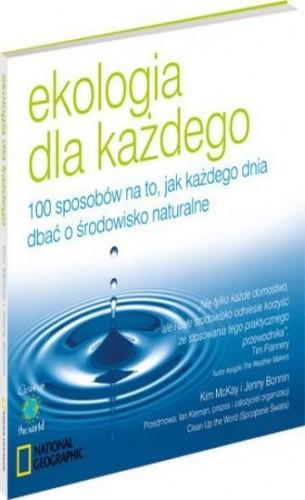 Okładka książki Ekologia dla każdego. 100 sposobów na to, jak każdego dnia dbać o środowisko naturalne