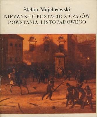 Okładka książki Niezwykłe postacie z czasów Powstania Listopadowego