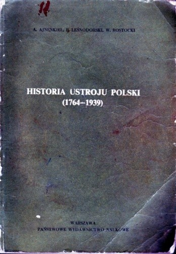 Okładka książki Historia ustroju Polski (1764-1939)