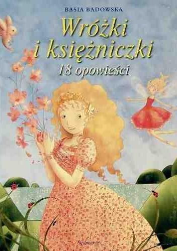 Okładka książki Wróżki i księżniczki. 18 opowieści.