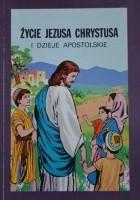 Życie Jezusa Chrystusa i Dzieje Apostolskie