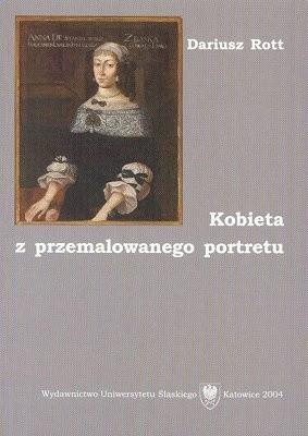 Okładka książki Kobieta z przemalowanego portretu. Opowieść o Annie Zbąskiej ze Stanisławskich i jej