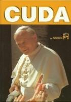 Cuda. Z archiwum procesu beatyfikacyjnego Jana Pawła II