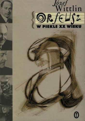 Okładka książki Orfeusz w piekle XX wieku