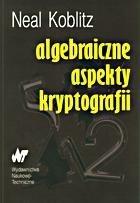 Okładka książki Algebraiczne aspekty kryptografii