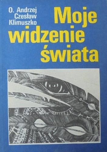 Okładka książki Moje widzenie świata.Parapsychologia w moim życiu
