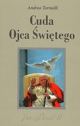 Okładka książki Cuda Ojca Świętego. Jan Paweł II