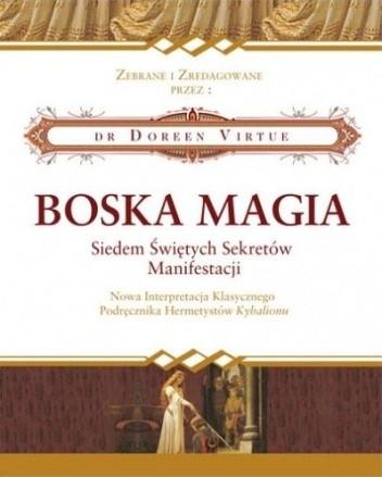 Okładka książki Boska Magia. Siedem świętych sekretów manifestacji