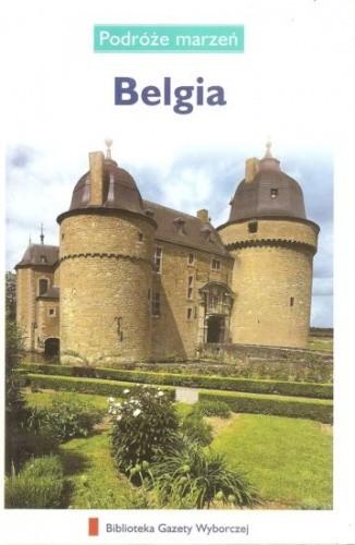 Okładka książki Belgia. Podróże marzeń
