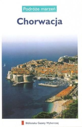 Okładka książki Chorwacja. Podróże marzeń