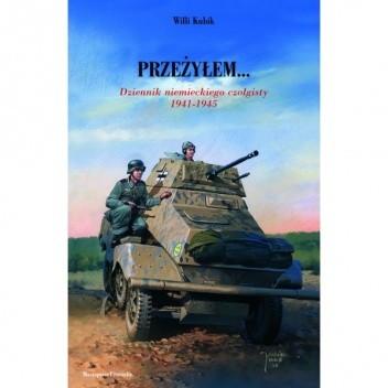 Okładka książki Przeżyłem... Dziennik niemieckiego czołgisty 1941-1945
