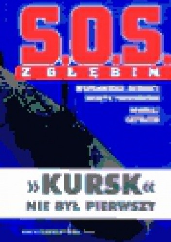 Okładka książki S.O.S. z głębin. Wspomnienia dowódcy okrętu podwodnego