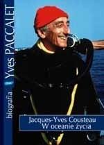 Okładka książki Jacques-Yves Cousteau. W oceanie życia