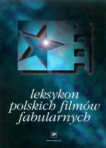 Okładka książki Leksykon polskich filmów fabularnych