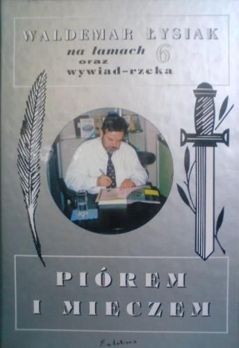 Okładka książki Piórem i mieczem - Łysiak na łamach 6 oraz wywiad rzeka
