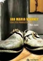 Jan Maria Vianney Ciche życie proboszcza z Ars