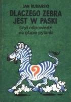 Dlaczego zebra jest w paski, czyli odpowiedzi na głupie pytania