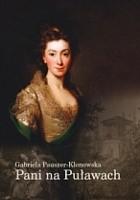 Pani na Puławach. Opowieść o Izabeli z Flemmingów Czartoryskiej
