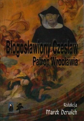 Okładka książki Błogosławiony Czesław. Patron Wrocławia, tom 1