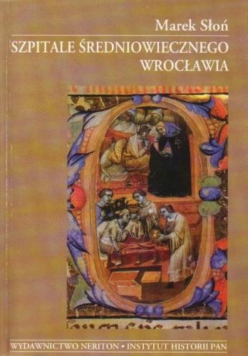 Okładka książki Szpitale średniowiecznego Wrocławia