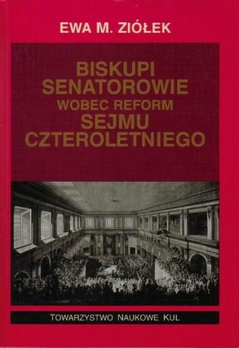 Okładka książki Biskupi senatorowie wobec reform sejmu czteroletniego