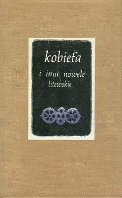 Okładka książki Kobieta i inne nowele litewskie
