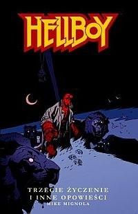Okładka książki Hellboy: Trzecie życzenie i inne opowieści
