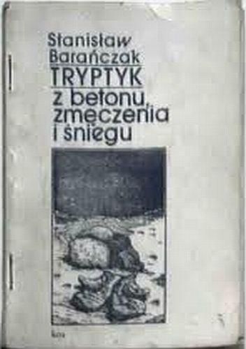 Okładka książki Tryptyk z betonu, zmęczenia i śniegu