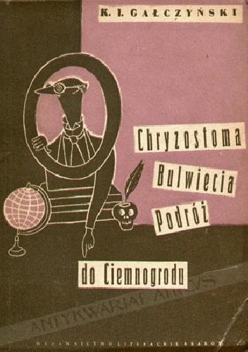 Okładka książki Chryzostoma Bulwiecia podróż do Ciemnogrodu