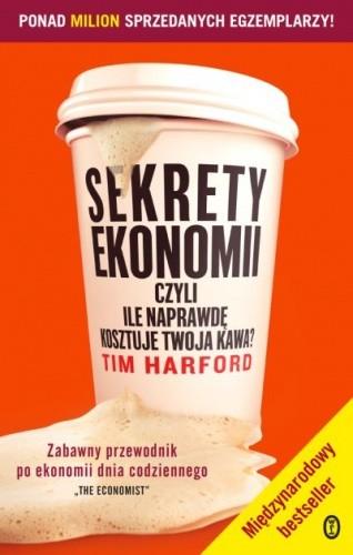 Okładka książki Sekrety ekonomii, czyli ile naprawdę kosztuje twoja kawa?