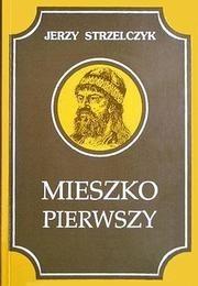 Okładka książki Mieszko Pierwszy