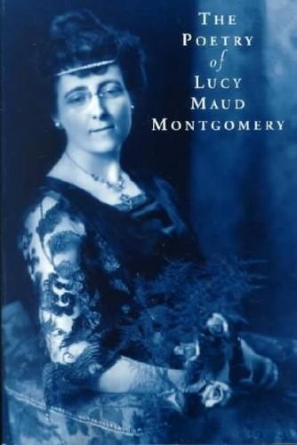 Okładka książki The Poetry of Lucy Maud Montgomery