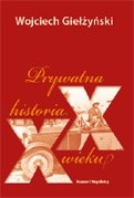 Okładka książki Prywatna historia XX wieku
