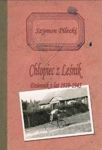 Okładka książki Chłopiec z Leśnik. Dziennik z lat 1939–1945