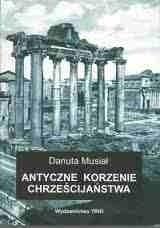 Okładka książki Antyczne korzenie chrześcijaństwa