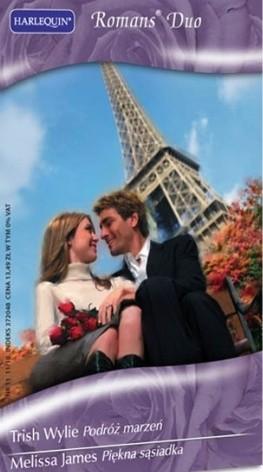 Okładka książki Piękna sąsiadka. Podróż marzeń