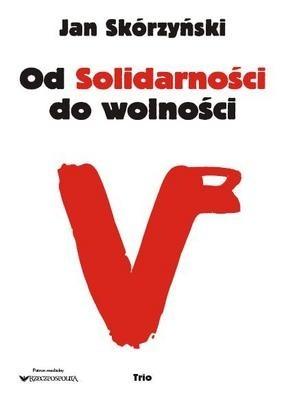 Okładka książki Od Solidarności do wolności
