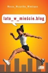 Okładka książki Lato_w_mieście.blog