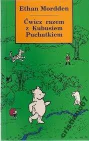 Okładka książki Ćwicz razem z Kubusiem Puchatkiem