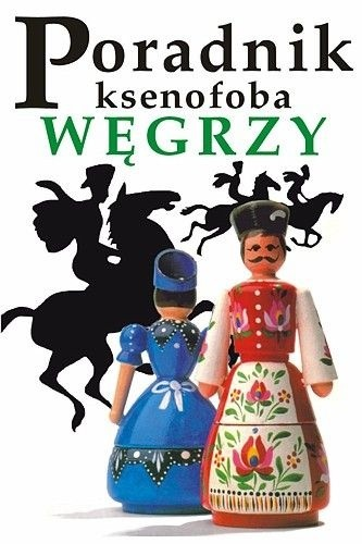 Okładka książki Poradnik ksenofoba – Węgrzy