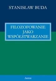 Okładka książki Filozofowanie jako współstwarzanie