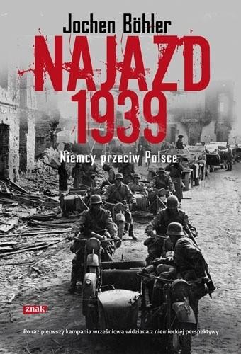 Okładka książki Najazd 1939. Niemcy przeciw Polsce