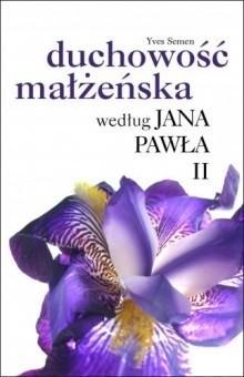 Okładka książki Duchowość małżeńska według Jana Pawła II