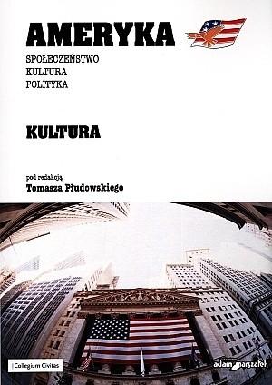 Okładka książki Ameryka: społeczeństwo, kultura, polityka. Część 2: kultura