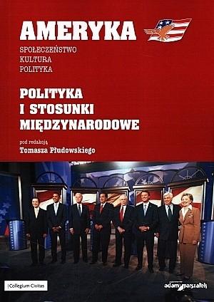 Okładka książki Ameryka: społeczeństwo, kultura, polityka. Część 3: polityka i stosunki miedzynarodowe